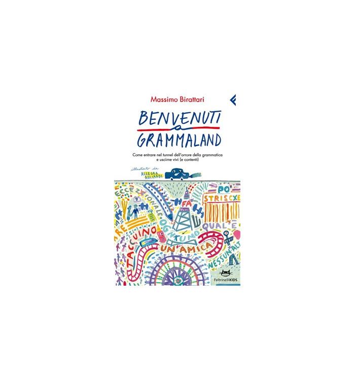 Benvenuti a Grammaland - Massimo Birattari