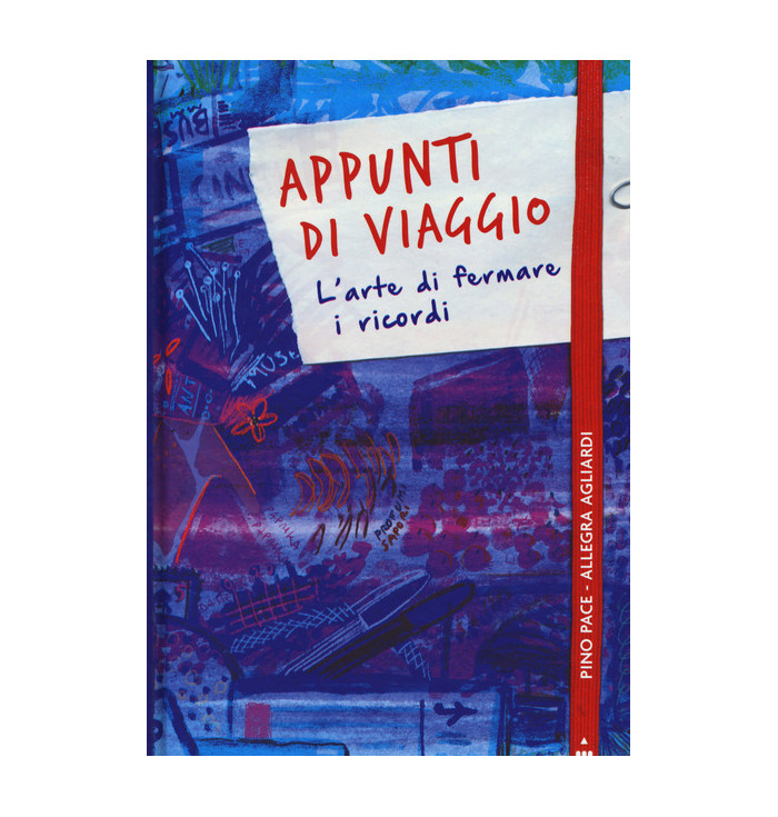 Appunti di Viaggio - Pino Pace e Allegra Agliardi